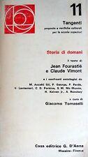 JEAN FOURASTIÉ, CLAUDE VIMONT STORIA DI DOMANI G. D'ANNA 1973