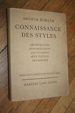 CONNAISSANCE DES STYLES par ARTHUR KOHLER éd HERBERT LANG &Cie 1947 ILLUSTRATION