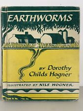 Earthworms by Dorothy Childs Hogner First Edition 1953 Hc (Ex-Library )