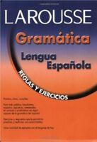 Larousse Gramatica de la Lengua Espanola: Reglas y Ejercicios (Spanish)