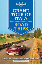Lonely Planet Grand Tour of Italy Road Trips by Duncan Garwood, Lonely Planet, Nicola Williams, Cristian Bonetto, Donna Wheeler, Paula Hardy (Paperback, 2016)