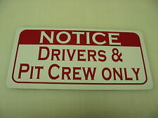 DRIVERS & PIT CREW ONLY Metal Sign NEW for Race Car Trailer Area
