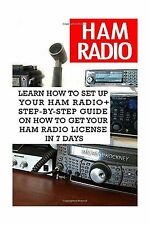 Ham Radio: Learn How To Set Up Your Ham Radio+ Step-by-Step Gui... Free Shipping