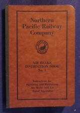 1923 NORTHERN PACIFIC RAILWAY CO AIR BRAKE INSTRUCTION BOOK NO 1 Paperback Book