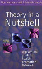 Theory in a Nutshell: A Practical Guide to Health Promotion Theories by Nutbeam