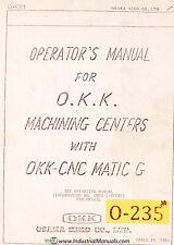 Osaka Kiko Okk Cncmatic G Operators Manual Year 1985