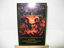 Ceremonial Magic and the Power of Evocation by Joseph C. Lisiewski (2004, Paperb