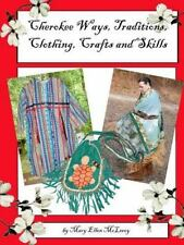 Cherokee Ways, Traditions, Clothing, Crafts and Skills by Mary McLeroy (2014,...