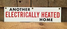 Vintage ANOTHER ELECTRICALLY HEATED HOME Electrical Real Estate Advertising Sign