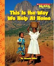 This Is the Way We Help at Home (Scholastic News Nonfiction Readers: K-ExLibrary