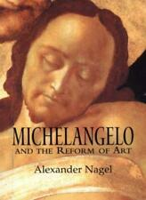 Michelangelo and the Reform of Art, Nagel 9780521662925 Fast Free Shipping#*