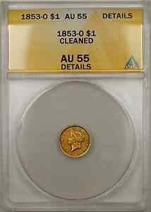 1853-O Liberty Head Gold Coin $1 ANACS AU-55 Details Cleaned