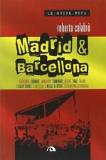MADRID & BARCELLONA le guide rock Ramblas Primavera Sound Sonar Spagna Club BOOK