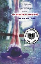 The Heaven of Mercury : A Novel by Brad Watson (2003, Paperback) FREE shipping!!