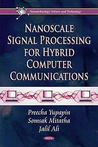 Nanoscale Signal Processing for Hybrid Computer Communications (Nanotechnology S