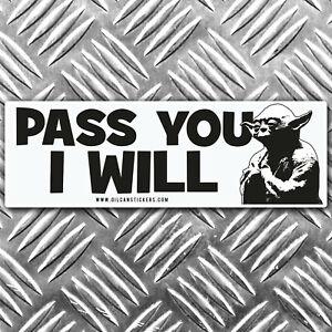 PASS YOU I WILL yoda star wars bumper sticker 170mm wide