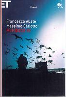 Mi fido di te - Abate, Carlotto - Libro Nuovo in Offerta!