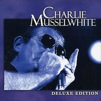 Charlie Musselwhite - Deluxe Edition [New CD]