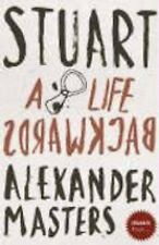 STRANGER THAN... - STUART: A LIFE BACKWARDS by ALEXANDER MASTERS