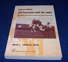 Hubert Möller - Elf Freunde sollt Ihr sein! Alle Fußball-Länderspiele ... Bd. 1