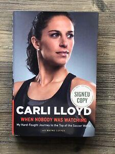 "CARLI LLOYD signed Hardback Book ~ ""When Nobody Was Watching"" ~ PSA/DNA COA"