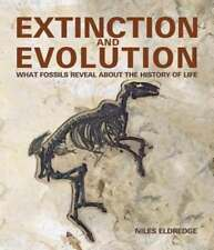 Extinction and Evolution: What Fossils Reveal about the History of Life: New