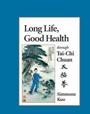 Long Life, Good Health Through Tai-Chi Chuan Kuo, Simmone