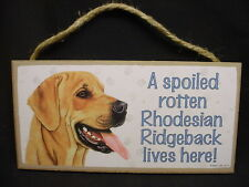 Rhodesian Ridgeback A Spoiled Rotten Dog Sign wood Wall hanging Plaque puppy New
