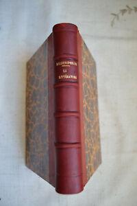 La Littérature Création, Succès, Durée  Fernand Baldensperger rel cuir 1913