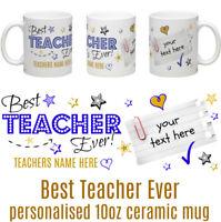 Best Teacher Ever Personalised Tea/Coffee Ceramic Mug Great Teacher Gift Idea