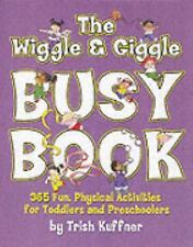 The Wriggle and Giggle Busy Book: 365 Fun, Physical Activities for Toddlers and