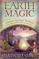 Earth Magic: Ancient Secrets For Healing Your... by Farmer PhD, Steven Paperback