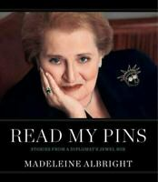 Read My Pins: Stories from a Diplomat's Jewel Box by Madeleine K. Albright