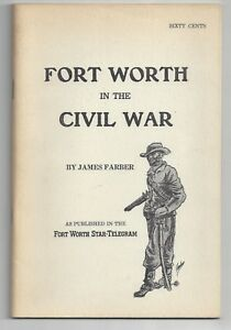 Fort Worth In The Civil War 1960 James Farber 1rst Edition Booklet