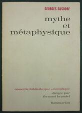 GUSDORF - MYTHE ET METAPHYSIQUE -NOUVELLE BIBLIOTHEQUE SCIENTIFIQUE- PHILOSOPHIE