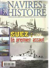 NAVIRES & HISTOIRE N°39 SUEZ : LE 1er ASSAUT / INDOCHINE 1952 / FORRESTAL (2)