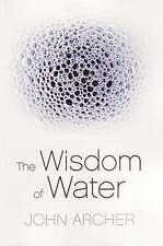 The Wisdom of Water - Archer, John - Paperback