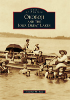 Okoboji and the Iowa Great Lakes [Images of America] [IA] [Arcadia Publishing]