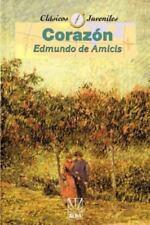 "Coleccion ""Clasicos Juveniles"" Ser.: Corazon by Edmundo De Amicis (2000,..."