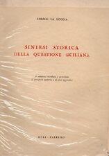 SINTESI STORICA DELLA QUESTIONE SICILIANA ENRICO LA LOGGIA 1955 MORI (JA260)