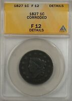 1827 Large Cent 1c Coin ANACS F-12 Details Corroded