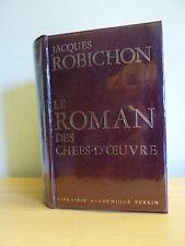 LE ROMAN DES CHEFS D'OEUVRE * Robichon Jacques * Librairie Perrin TBE