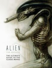 Alien The Archive: The Ultimate Guide To The Classic Movies: By Titan Books