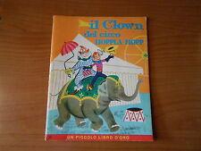 IL CLOWN DEL CIRCO HOPPLA-HOP-UN PICCOLO LIBRO D'ORO n.36-1° ed.1963