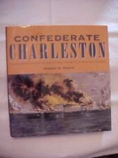CONFEDERATE CHARLESTON  ILLUSTRATED HISTORY OF CITY & PEOPLE DURING CIVIL WAR