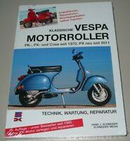 Reparaturanleitung Klassische Vespa Motorroller PK PX Cosa seit 2011 + Wartung!