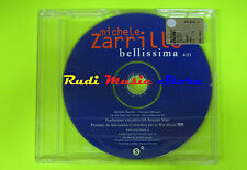 CD Singolo MICHELE ZARRILLO Bellissima 2001 PROMO austria lp mc dvd vhs (S9)
