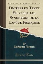 Dictees En Texte Suivi Sur Les Synonymes de la Langue Francaise (Classic Reprint