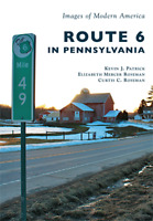 Route 6 in Pennsylvania [Images of Modern America] [PA] [Arcadia Publishing]