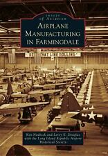 Images of Aviation: Airplane Manufacturing in Farmingdale by Long Island...